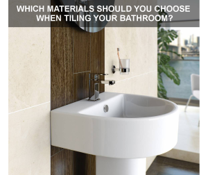 Which materials when tiling your bathroom