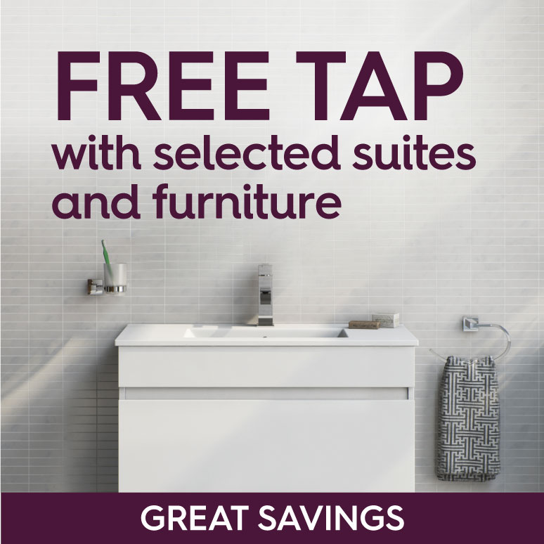 Free Tap with Selected Suites and Furniture